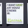 I want/have art house cinema in ....