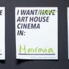 I want/have art house cinema in ....  (ontwerp: Gerrit Blaauw)